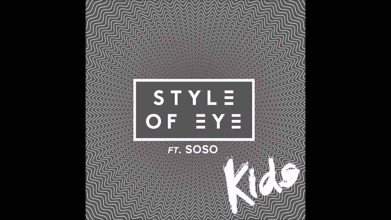 Download Style of Eye ft. Soso - Kids Original