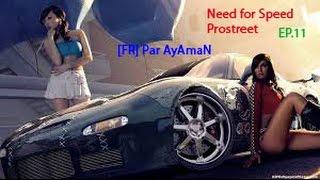 [FR] Need for Speed Prostreet EP.11: Du fail et encore du fail!!