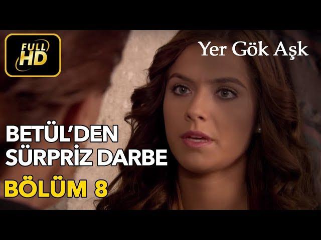 Yer Gök Aşk > Episode 8