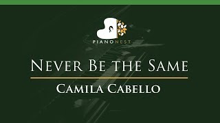 Camila Cabello - Never Be the Same - LOWER Key (Piano Karaoke / Sing Along)