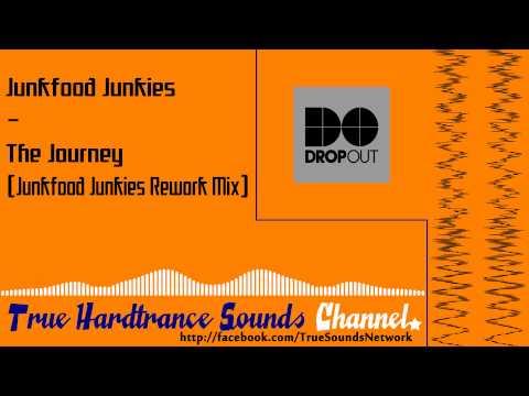 Junkfood Junkies - The Journey (Junkfood Junkies Rework Mix)