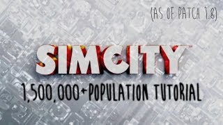 How To: 1,500,000+ Population in SimCity with Minimal Effort