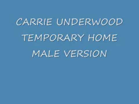 carrie underwood - temporary home ( male version) + LYRICS
