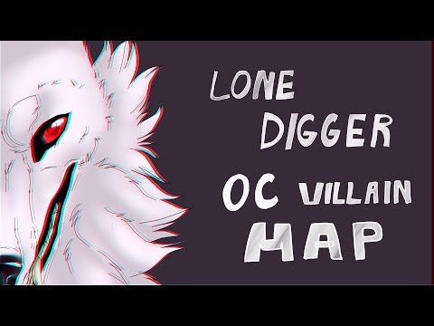 Lone Digger ||COMPLETE OC Villain MAP|| read desc