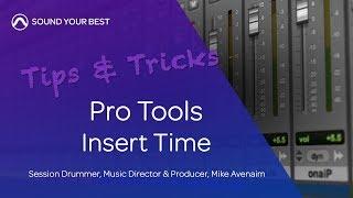 Pro Tools Tips & Tricks | Insert Time