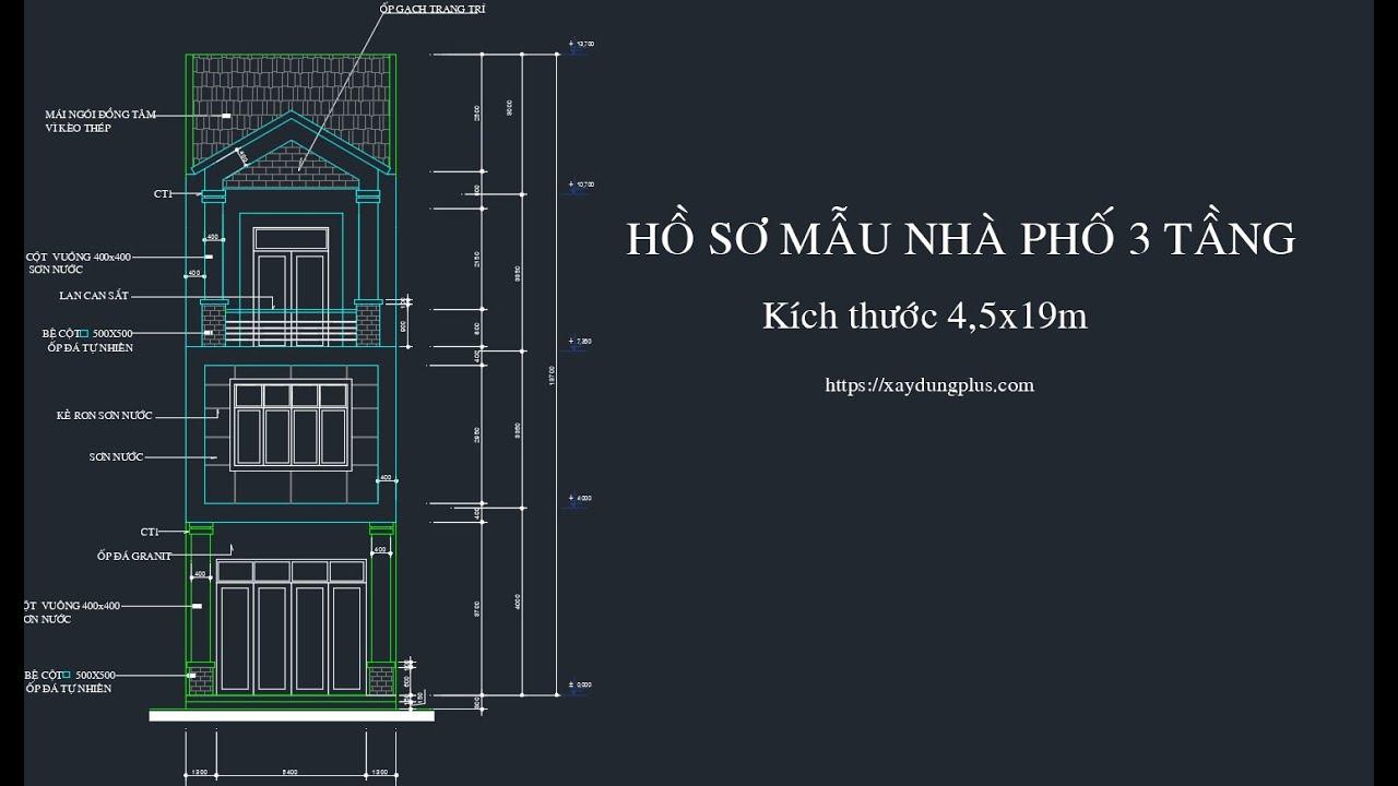 BẢN VẼ THIẾT KẾ ⋆ Hồ sơ mẫu nhà phố 3 tầng full ⋆ KT 4,5x19m