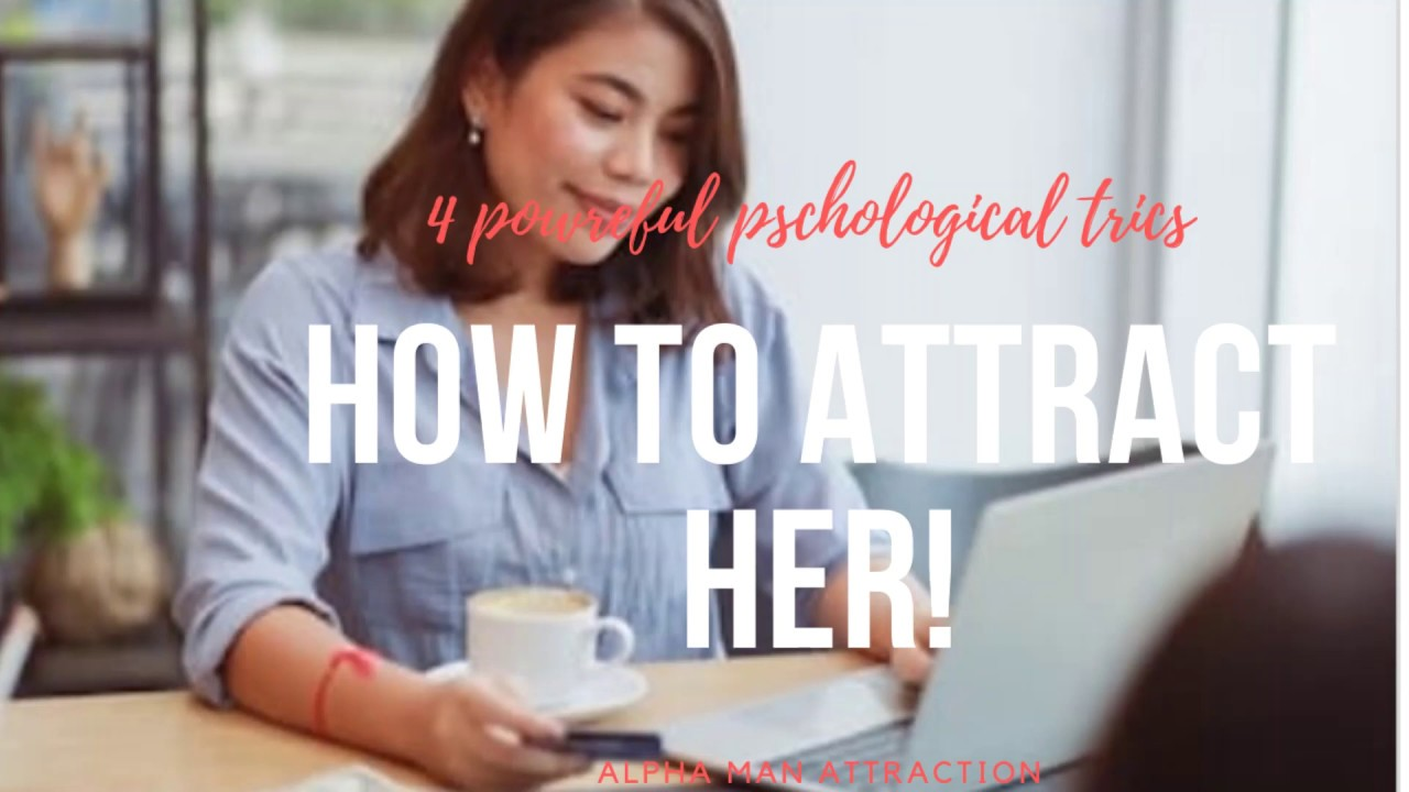4 PSYCHOLOGICAL TRICKS HOW TO GET HER TO SUPER LIKE YOU