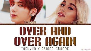 Taehyun X Ariana Grande 'Over And Over Again' Lyrics