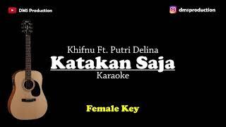 Katakan Saja - Khifnu Ft. Putri Delina (Female Key) Karaoke Akustik | Gitar + Lirik