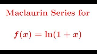 Maclaurin series for ln(1+x)