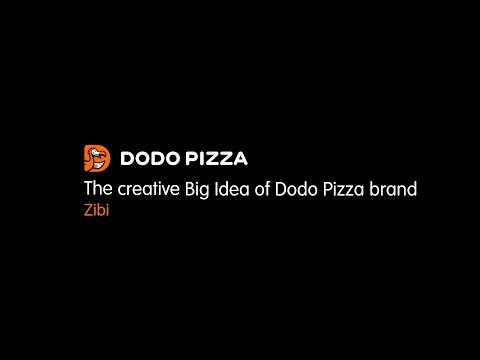 The Creative Big Idea Of Dodo Pizza Brand.  Zibi. August 5, 2019