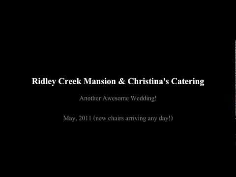 Ridley Creek Mansion & Christina's Catering Wedding Reception May, 2011