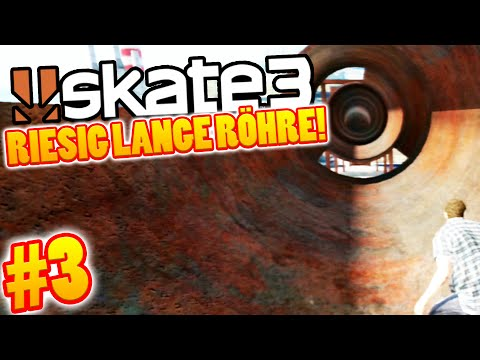 RIESIG LANGE RÖHRE! | Skate 3 #3
