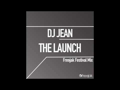 DJ Jean - The Launch (Freejak Festival Extended Mix)