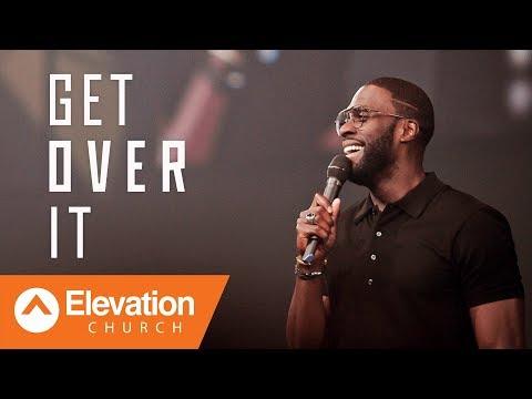 Get Over It | Elevation Church | Pastor Robert Madu