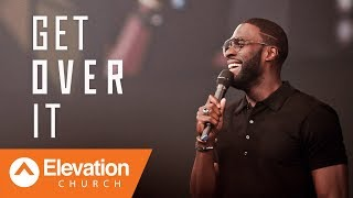 Get Over It | Elevation Church | Pastor Robert Madu