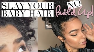 BABY HAIR HACK | Slay WITHOUT the BUILDUP! NO GEL or Edge Control
