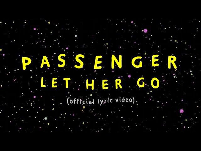 Passenger   Let Her Go (Official Lyric Video)