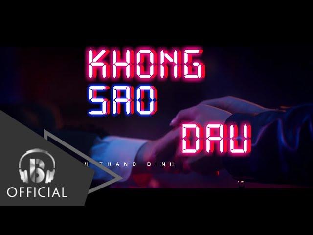 KHÔNG SAO ĐÂU - Trịnh Thăng Bình (Teaser 2)