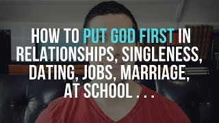 How to Put God First in Your Life, Relationships, and In All Things