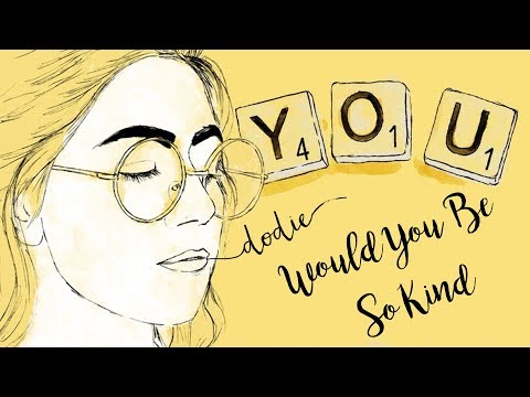 Would You Be So Kind Lyrics - Dodie (YOU EP Official Audio)
