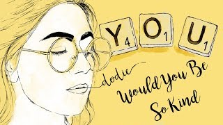 "Would You Be So Kind Lyrics - dodie (""YOU"" EP Official Audio)"