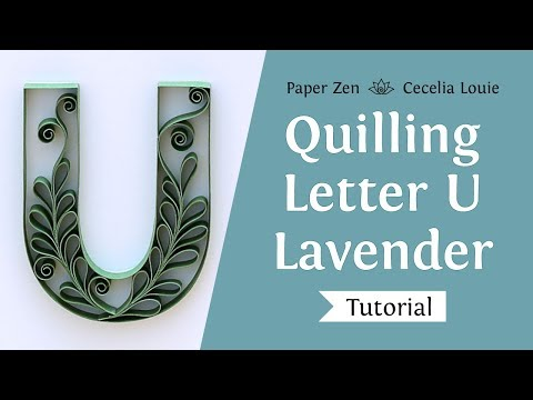 Quilling Letter U – How to Make Lavender Leaves Tutorial and Pattern