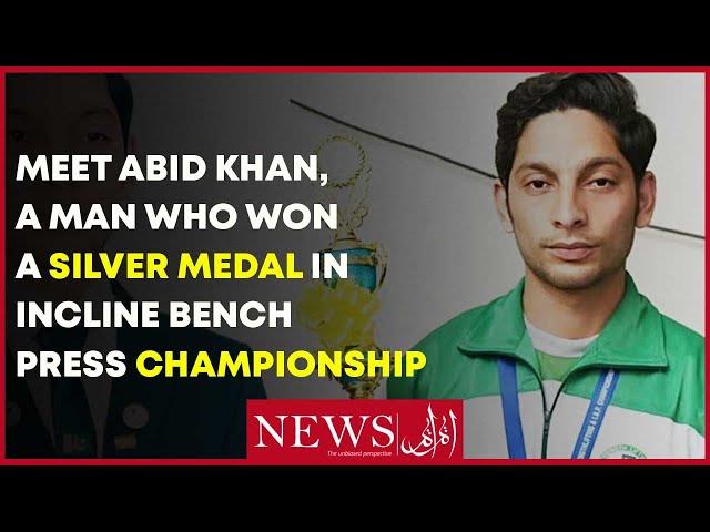 Meet Abid Khan, A Man Who Won A Silver Medal In Bench Press Weightlifting  Championship