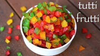 tutti frutti recipe      how to make tutti frutti  tutty fruity