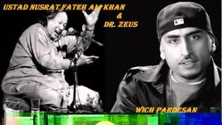 Wich Pardesan - Nusrat Fateh Ali Khan & Dr Zeus *NEW*