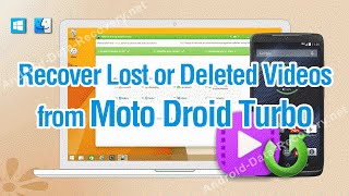 How to Recover Lost or Deleted Videos from Moto Droid Turbo