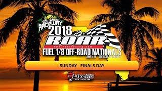 2018 ROAR Fuel Off-Road Nationals - Sunday Finals Day