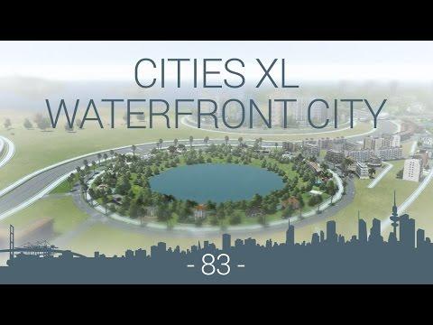 let's play Cities XL Platinum - WFC EP 83 - circular lake