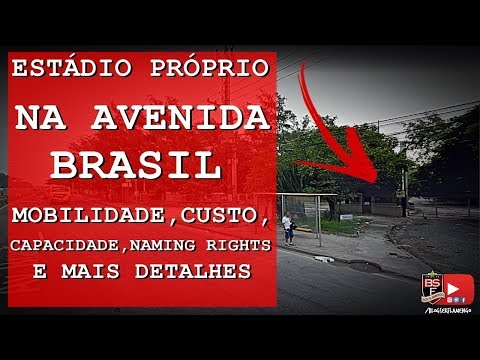 Estádio na Avenida Brasil: Mobilidade, custo, capacidade,  naming rights e mais detalhes