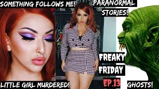 FREAKY FRIDAY | Ep. 13 - A Ghost Saved My Life | GRWM