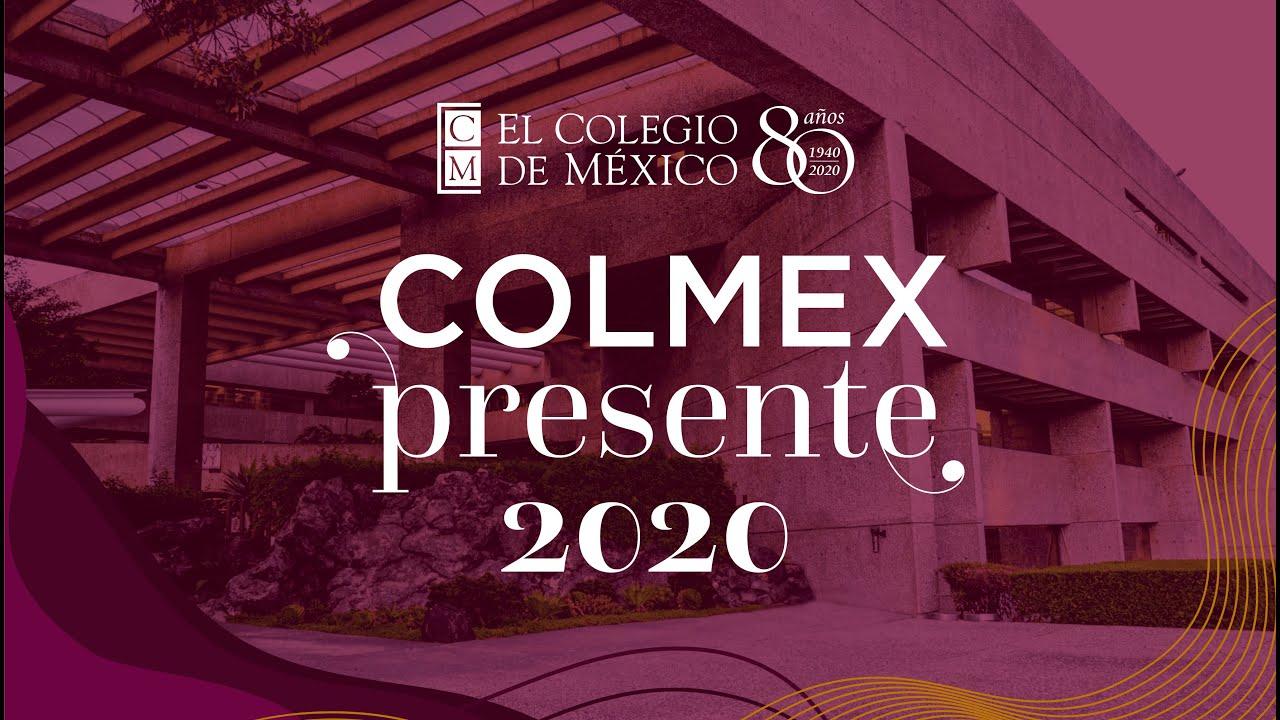 Colmex Presente 2020