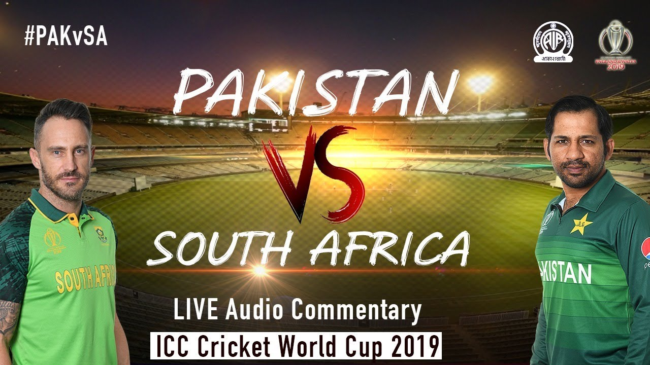 Pakistan vs South Africa #PAKvSA - LIVE Audio Commentary - AIR - ICC Cricket World Cup 2019