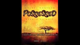 Kerwin Du Bois, Machel Montano feat. Ladysmith Black Mambazo - Possessed
