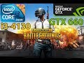 intel core i3 4130 + EVGA GTX 660 + Ram 8GB [PUBG]