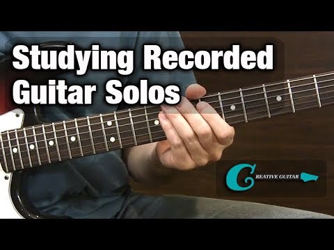 EAR TRAINING: Studying Recorded Guitar Solos