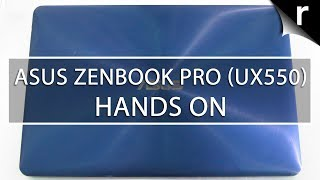 Asus ZenBook Pro (UX550) Hands-on Review: Balancing act
