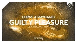 CHRNS & Maynamic - Guilty Pleasure (Aitor Blond Remix)