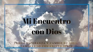 TENGA ESPERANZA Y CAMBIE SU VIDA, CAMINANDO CON CRISTO JESÚS