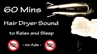 Hair Dryer Sound 83 | 60 Mins Binaural Sound | Lullaby to Sleep