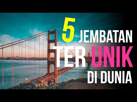 5 jembatan terunik di dunia
