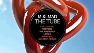 Miki Mad - The Tube (Günther Robles Remix)