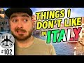 What I Hate About Italy... well... sort of