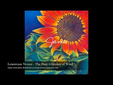 Lowercase Noises - The First Glimmer of Wind