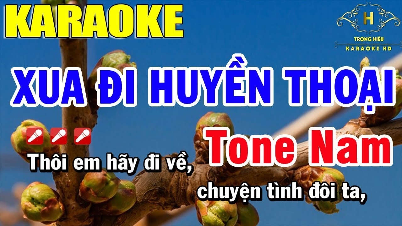 Karaoke Xua Đi Huyền Thoại Tone Nam Nhạc Sống Âm Thanh Chuẩn | Trọng Hiếu