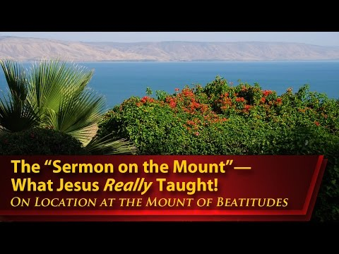 """The """"Sermon on the Mount""""—What Jesus Really Taught! (On Location at the Mount of Beatitudes)"""